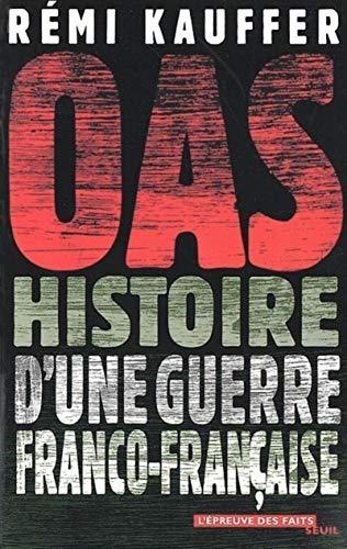 OAS : Histoire d'une guerre franco-française: Kauffer, Rémi