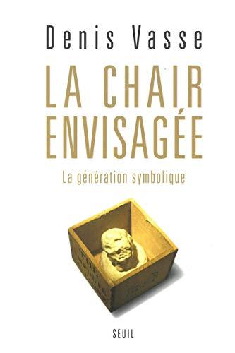 9782020541572: La Chair envisag�e : La G�n�ration symbolique