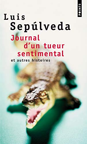 Journal D'Un Tueur Sentimental Et Autres Histoires (English and French Edition) (2020541750) by Luis Seplveda