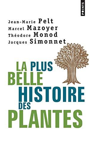 La plus belle histoire des plantes: Jean-Marie Pelt; Marcel