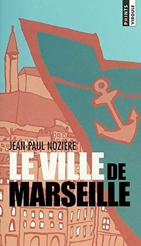 Ville de Marseille (Le): Nozi�re, Jean-Paul