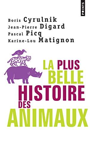 PLUS BELLE HISTOIRE DES ANIMAUX -LA-: CYRULNIK DIGARD PICQ