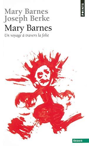 9782020551373: Mary Barnes, Un Voyage Travers La Folie (Points essais) (English and French Edition)