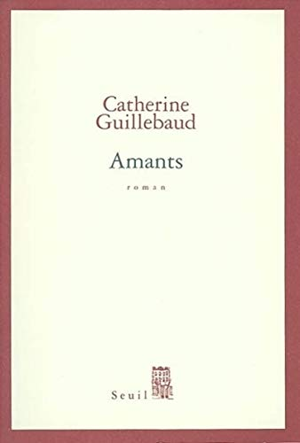 Amants: Guillebaud, Catherine
