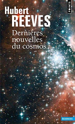 Derni?res nouvelles du cosmos: Reeves, Hubert
