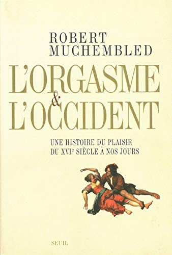 L'orgasme et l'occident: MUCHEMBLED ROBERT