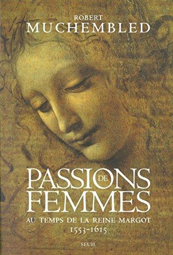 9782020552332: Passions de femmes au temps de la Reine Margot, 1553-1615