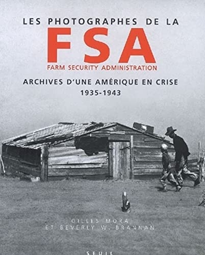 Les photographes de la FSA Farm Security Administration (French Edition): Beverly Brannan