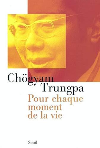 pour chaque moment de la vie (2020555263) by Ch�gyam Trungpa