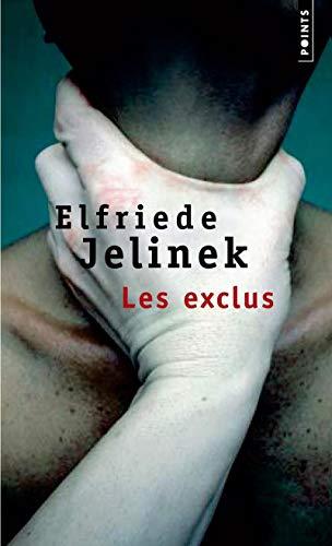 Exclus (Les): Jelinek, Elfriede
