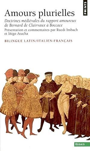 9782020557085: Amours plurielles. Doctrines médiévales du rapport amoureux de Bernard de Clairvaux à Boccace (éditi
