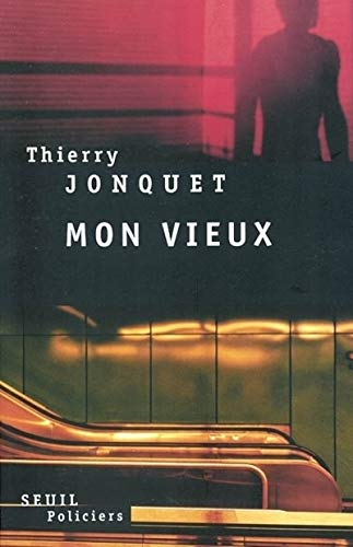 Mon vieux: Jonquet, Thierry