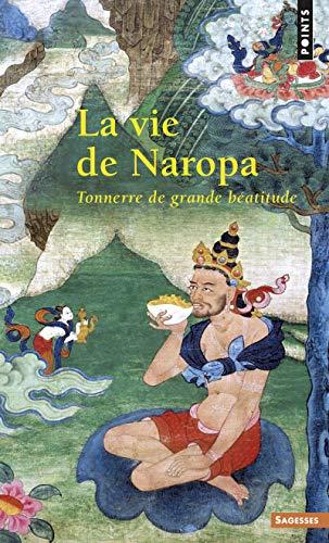 9782020558099: La vie de Naropa : Tonnerre de grande b�atitude