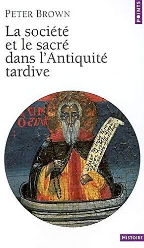 9782020558228: La Société et le Sacré dans l'Antiquité tardive