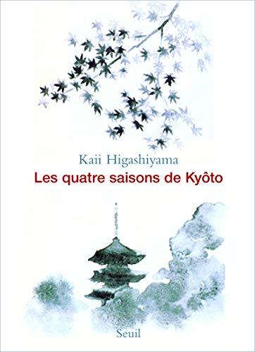 Les Quatre Saisons de Kyôto: Kaii Higashiyama