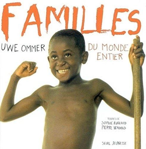 Familles du monde entier (9782020560665) by Sophie Furlaud; Pierre Verboud; Uwe Ommer