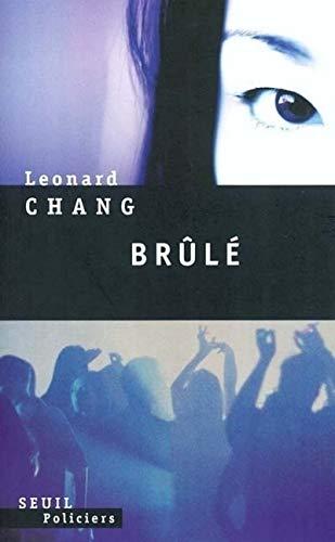 Brûlé: Chang, Leonard