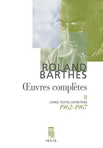 ÂŒuvres complÃ..tes, tome 2 : Livres, textes, entretiens, 1962-1967: Barthes, Roland