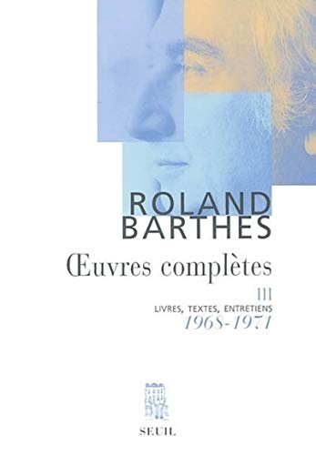 R.barthes.oeuvres completes t.3: Barthes