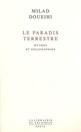 9782020570336: Le Paradis terrestre : Mythes et philosophies