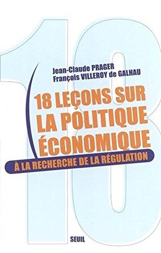 18 leçons sur la politique économique à la recherche de la régulation.:...