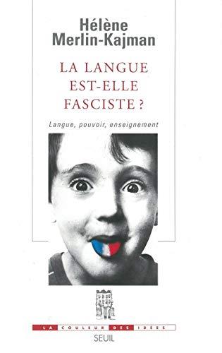 Langue est-elle fasciste? (La): Merlin-Kajman, H�l�ne