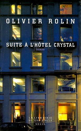 Suite à l'hôtel Crystal: Rolin, Olivier