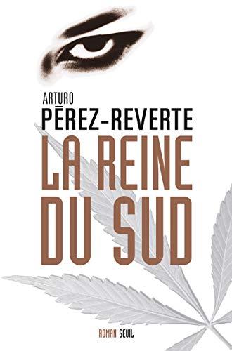 La Reine du Sud (202057358X) by Arturo Pérez-Reverte; François Maspero