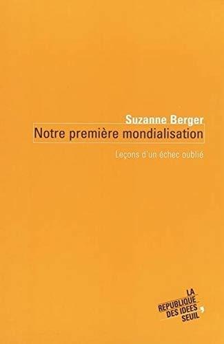 Notre première mondialisation: Berger, Suzanne