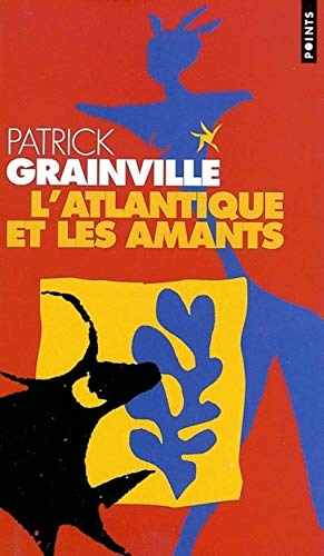 Atlantique et les amants (L') Pts P 1064: Grainville, Patrick