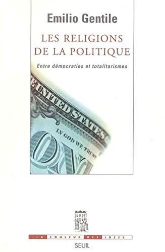 Religions de la politique (Les): Gentile, Emilio