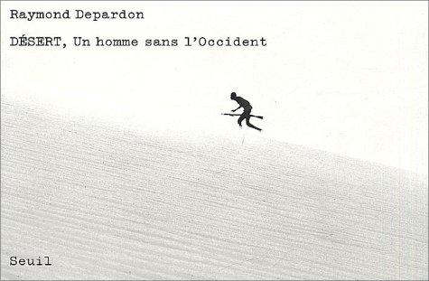 Désert, un homme sans l'occident (French Edition): Raymond Depardon