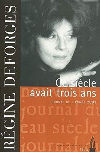 Ce siècle avait trois ans: Deforges, Régine