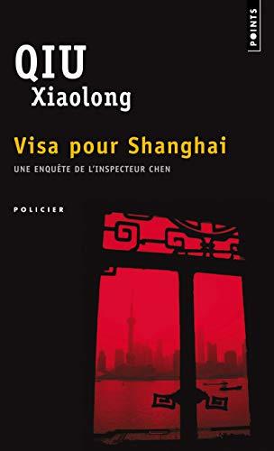 Visa pour Shangai: Qiu, Xiaolong