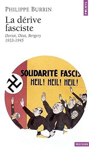 9782020589239: La dérive fasciste. : Doriot, Déat, Bergery 1933-1945 (Points Histoire)