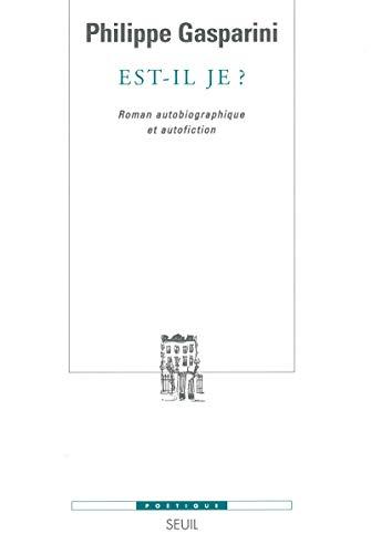 """""""est-il je ? ; roman autobigraphique et autofiction"""": Philippe Gasparini"""
