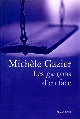 Garçons d'en face (Les): Gazier, Mich�le