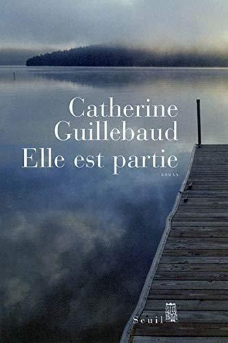 Elle est partie: Guillebaud, Catherine