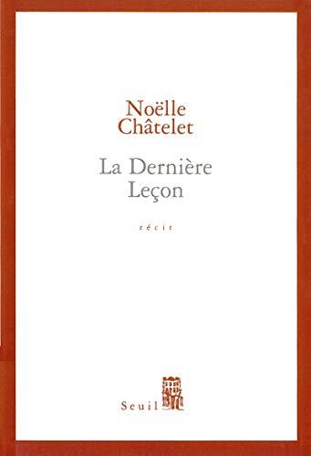 DERNIERE LECON -LA-: CHATELET NOELLE