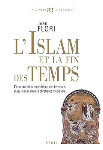 L'Islam et la fin des temps : L'interpr+tation proph+tique des invasions musulmanes dans ...