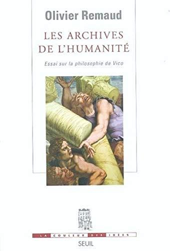 Les archives de l'humanité (French Edition): Olivier Remaud