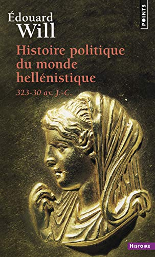 Histoire politique du monde hellénistique, 323-30 av.: Edouard Will