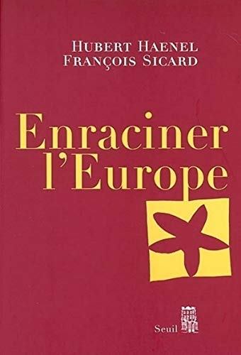 Enraciner l'Europe: Haenel, Hubert