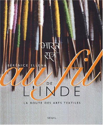 9782020605298: Au fil de l'Inde : La Route des arts textiles