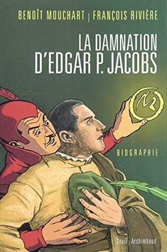 La Damnation D'Edgar P. Jacobs: Benoit Mouchard; Francois Riviere