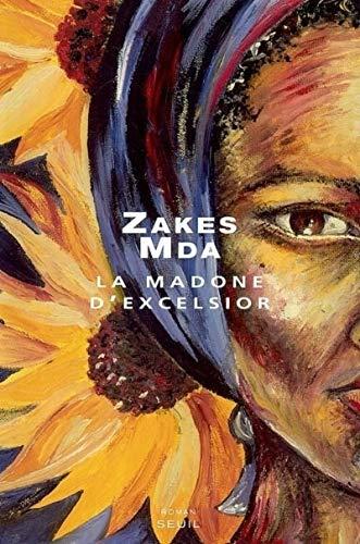 Madone d'Excelsior (La): Mda, Zakes