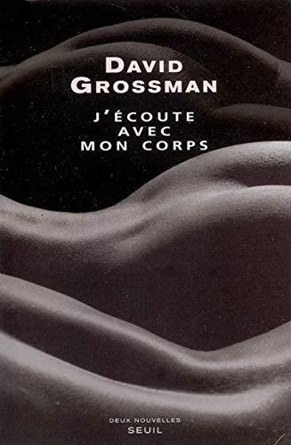 J'écoute avec mon corps (9782020611268) by David Grossman