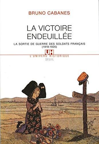9782020611497: La victoire endeuill�e : La sortie de guerre des soldats fran�ais (1918-1920)