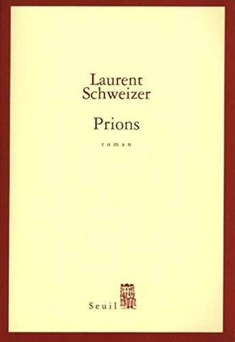 Prions: Schweizer Laurent