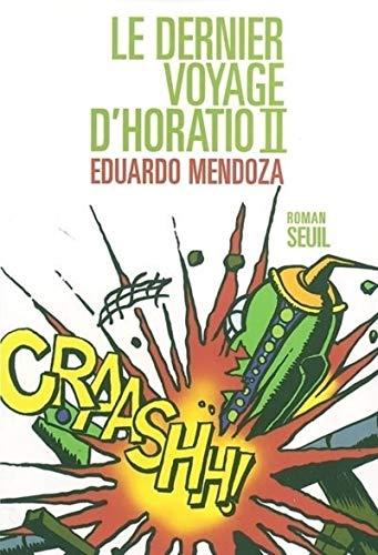 Dernier voyage d'Horatio II (Le): Mendoza, Eduardo
